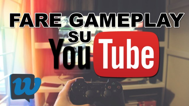 L'attrezzatura per iniziare a fare gameplay su YouTube