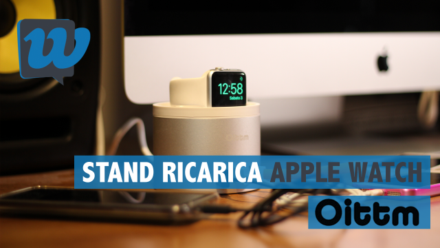 Recensione stand di ricarica Oittm per Apple Watch e iPhone