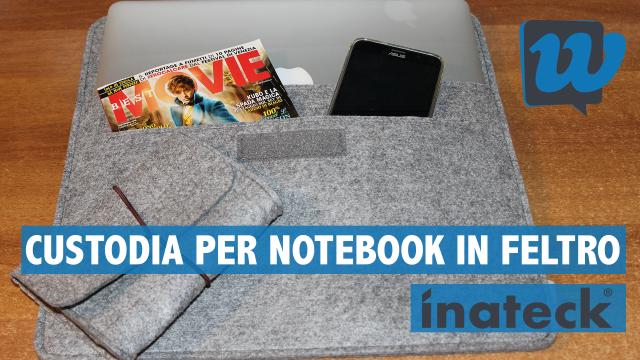 Recensione custodia in feltro per NoteBook by Inateck