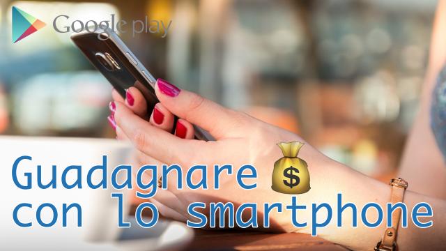 Le migliori app Android per guadagnare con lo smartphone