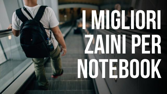 I migliori zaini per notebook