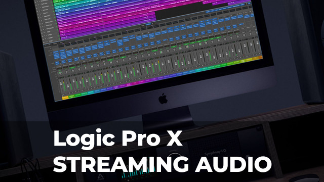 Logic-Pro-X-STREAMING-AUDIO