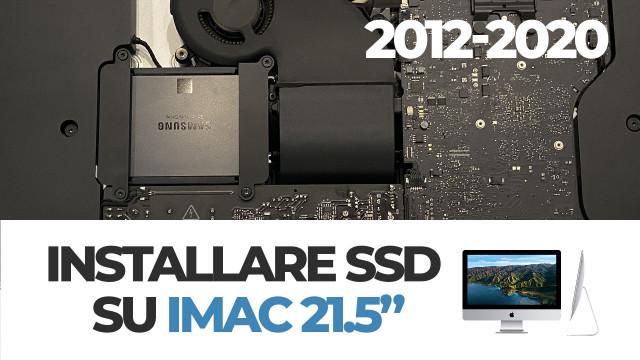 Installare-SSD-su-iMac-21.5-Late-2012-2020