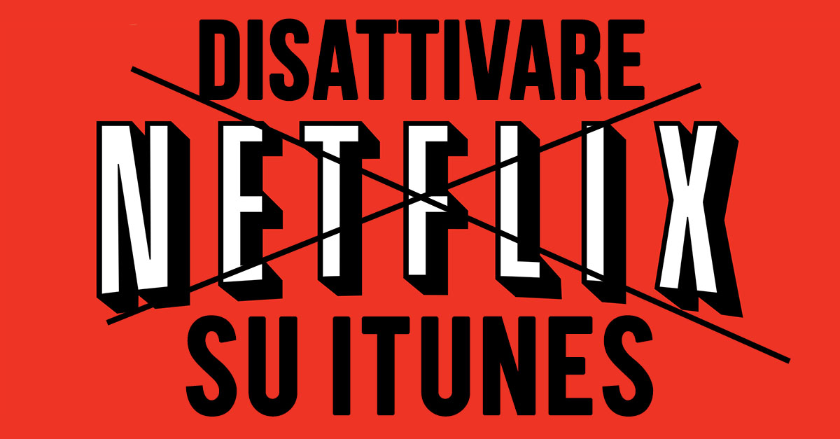 Netflix, Disdire Il Rinnovo Automatico Dellu0027abbonamento Su ITunes