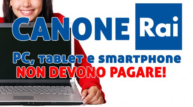 Canone Rai, chi possiede solo PC, tablet e smartphone NON deve pagare
