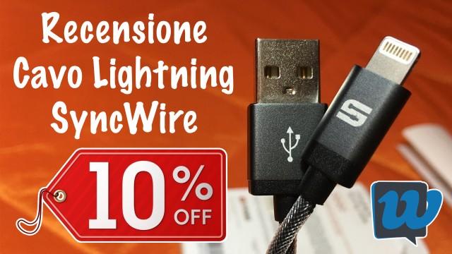 Recensione Cavo Lightning SyncWire - 10% di sconto