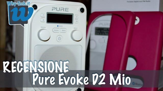 Recensione Radio Evoke D2 Mio - Pure