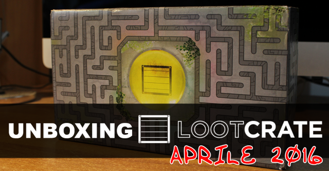Unboxing Loot Crate aprile 2016