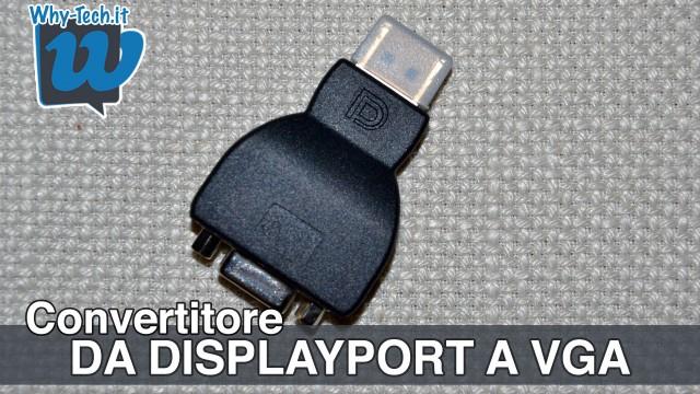 Come convertire un'uscita DisplayPort in VGA