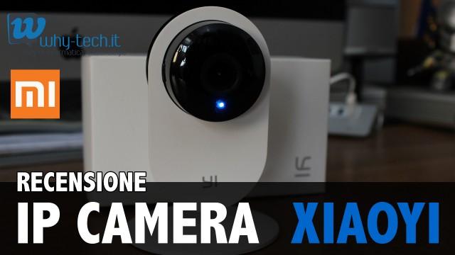 Recensione IP Camera XiaoYi prodotta da Xiaomi