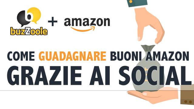 Buzzoole, come guadagnare buoni Amazon grazie ai Social