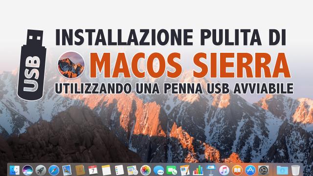 Scaricare e installare da zero macOS Sierra utilizzando una penna USB avviabile