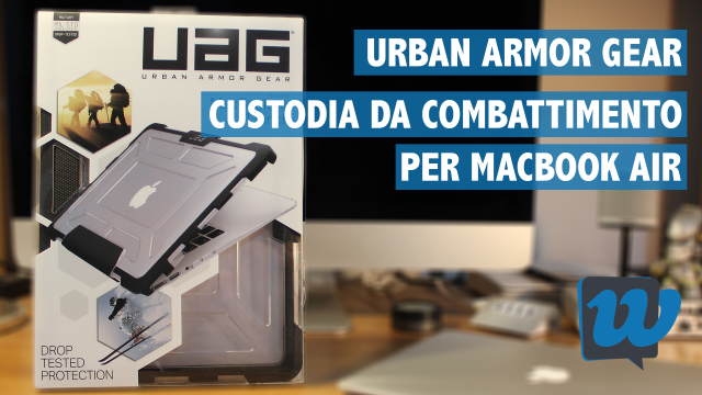 UAG, una custodia da combattimento per MacBook Air