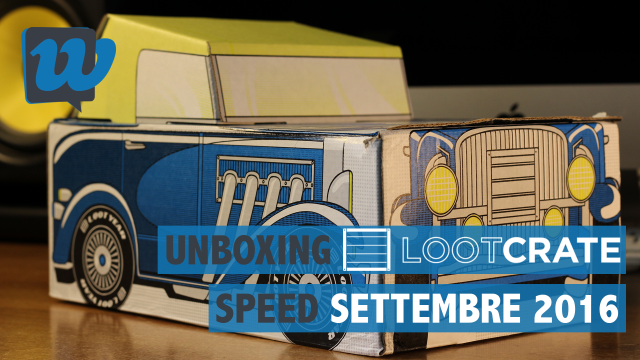 Unboxing Loot Crate settembre 2016: Speed