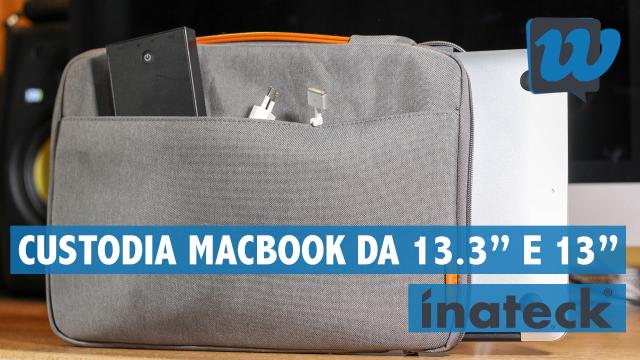 """Recensione custodia Inateck per MacBook Air da 13.3"""" e MacBook Pro da 13"""""""