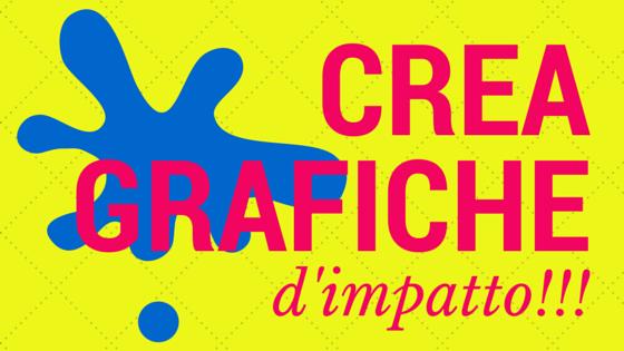Crea grafiche d'impatto in modo semplice e veloce